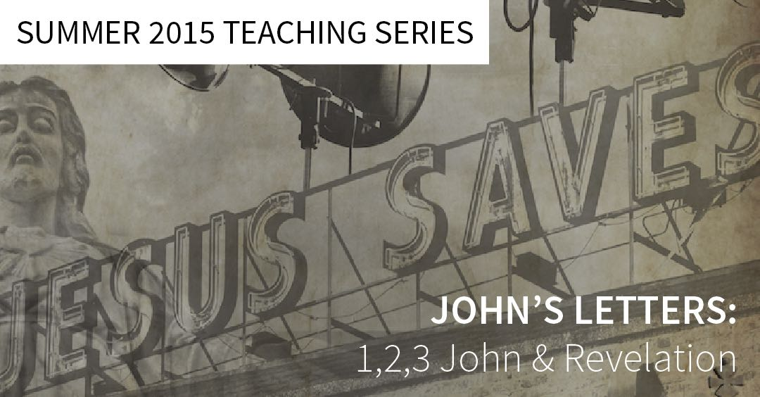 Summer Series: John's Letters to the Churches